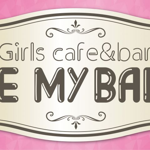 GIRLS cafe&bar BE MY BABY